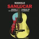 Mundo y Formas de la Guitarra Flamenca/Manolo Sanlucar