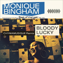 Bloody Lucky (Chymamusique Remix)/Monique Bingham