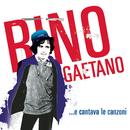 ...e cantava le canzoni/Rino Gaetano