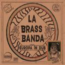 Europa - in Dub/LaBrassBanda