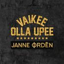 Vaikee olla upee/Janne Ordén