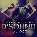 Dance with Me feat.J-Son/D'Sound