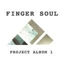 Finger Soul Project Album 1/Finger Soul