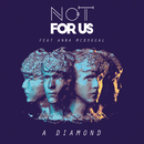 A Diamond feat.Anna McDougal/Not For Us