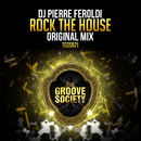 Rock the House/DJ Pierre Feroldi