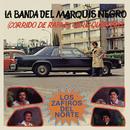 La Banda del Marquis Negro (Corrido de Rafael Caro Quintero)/Los Zafiros Del Norte
