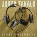 Kahden hengen disco/Jukka Takalo