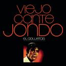 Viejo Cante Jondo/El Agujetas