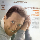Warm and Willing/Andy Williams