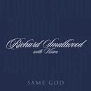 Same God (Album Version)/Richard Smallwood