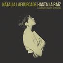 Hasta la Raíz (Canova's Root Versión)/Natalia Lafourcade