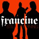 Still Burning/Francine