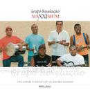Maxximum - Grupo Revelação/Grupo Revelação