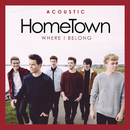 Where I Belong (Acoustic)/HomeTown