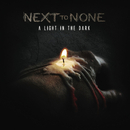 A Light in the Dark/Next To None