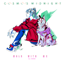 Walk With Me feat.Kucka/Cosmo's Midnight