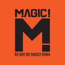 No Way No (Native Wayne Jobson and Barry O'Hare Remix) feat.Shaggy/MAGIC!