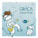 Graça para Ninar/Paulo César Baruk