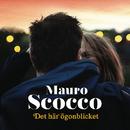 Det här ögonblicket/Mauro Scocco