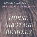 Breaking and Shaking (Hippie Sabotage Remixes) feat.Hippie Sabotage/Linnea Olsson