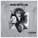 Run With Us/The Fooo Conspiracy