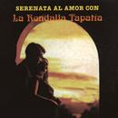 Serenata al Amor Con la Rondalla Tapatía/La Rondalla Tapatía