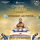 """Straight Ah Poyee (From """"Orange Mittai"""")/Justin Prabhakaran, Vijay Sethupathi & P. Vijay Ananth"""