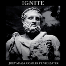 Ignite feat.Cailer,Videsater/Joey Massa