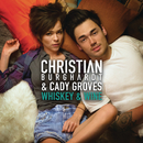 Whiskey and Wine/Christian Burghardt & Cady Groves