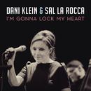 I'm Gonna Lock My Heart (and Throw Away the Key)/Dani Klein & Sal La Rocca