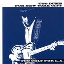 Too Dumb for New York City, Too Ugly for L.A./Waylon Jennings