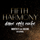 Worth It (Dame Esta Noche) feat.Kid Ink/Fifth Harmony