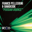 Persian Bounce (Original Mix)/Franco Pellegrini & Bangkook