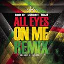 All Eyes on Me (Fahrenheitz Remix) feat.Burna Boy,Stonebwoy,Redsan/AKA