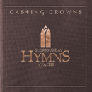 Glorious Day: Hymns of Faith/Casting Crowns