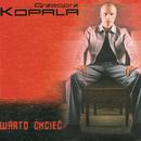 Warto Chciec/Grzegorz Kopala