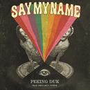 Say My Name feat.Benjamin Joseph/Peking Duk