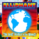 Best People In The World/Elliphant