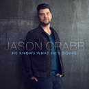 He Knows What He's Doing/Jason Crabb