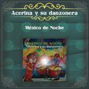 México de Noche/Acerina y Su Danzonera