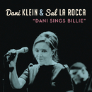 Dani Sings Billie/Dani Klein & Sal La Rocca