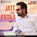 Jatt V/S Patola/Garry Bagri