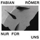 Nur Für uns/Fabian Römer