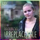 Irreplaceable #ResirkulertLyd/Matilda