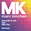 Bring Me to Life (Remixes) feat.Milly Pye/MK