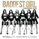 Baddest Girl in Town (International Remix) feat.Mohombi,Wisin/Pitbull