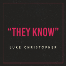 They Know/Luke Christopher