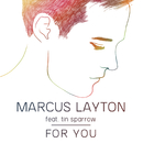 For You feat.Tin Sparrow/Marcus Layton