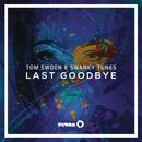 Last Goodbye (Radio Edit)/Tom Swoon & Swanky Tunes