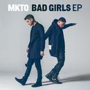 Bad Girls EP/MKTO